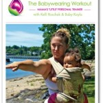 Kelli Roschak- the mom behind the Babywearing Workout