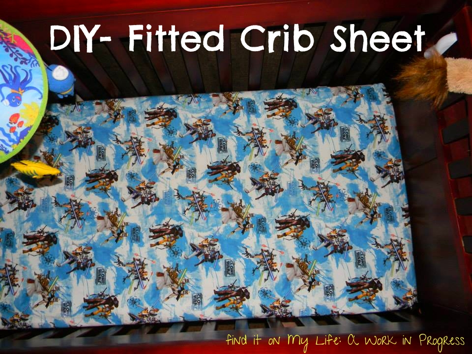 Diy Baby Crib Fitted Sheet My Life A Work In Progress