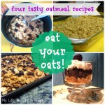 """Eat Your Oats""- Four delicious, easy oatmeal recipes #healthy #glutenfree"