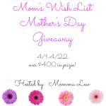 "Giveaway: ""Mom's Wish List"" 4/1-22 ($400+ in prizes)"